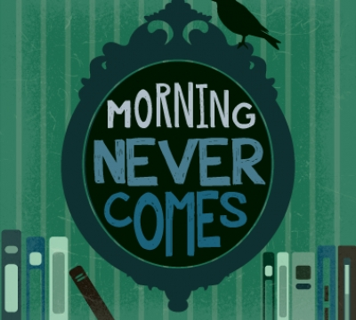 Morning Never Comes